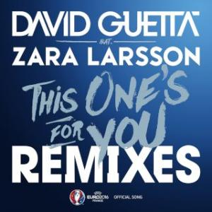 Portada del disco This One's for You (feat. Zara Larsson) [Remixes EP; Official Song UEFA EURO 2016] de David Guetta