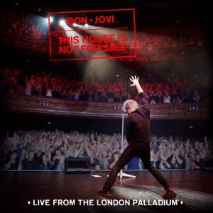 Portada del disco This House Is Not For Sale (Live From The London Palladium) de Bon Jovi