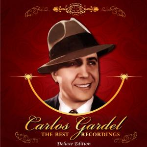 Portada del disco The Best Recordings de Carlos Gardel