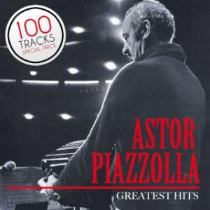 Portada del disco Greatest Hits - 100 Memorable Performances de Astor Piazzolla